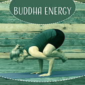 Play & Download Buddha Energy – Music for Meditation, Yoga Music, Deep Meditate Lounge by The Buddha Lounge Ensemble | Napster