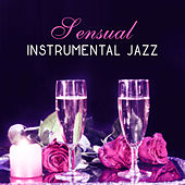 Sensual Instrumental Jazz – Gentle Sounds of Jazz, Music for Lovers, Beautiful Romantic Jazz von Erotica