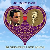 30 Greatest Love Songs by Johnny Cash