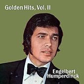 Golden Hits, Vol. II by Engelbert Humperdinck