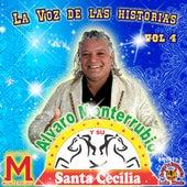 La Voz De Las Historias, Vol. 4 by Alvaro Monterrubio Y Su Santa Cecilia