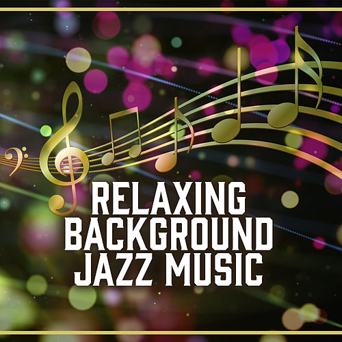 Play & Download Relaxing Background Jazz Music – Smooth Jazz, Calming Note for Restaurant, Coffee Time, Rest with Jazz by Light Jazz Academy | Napster
