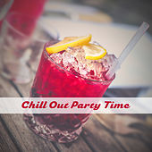 Play & Download Chill Out Party Time – Ibiza Dance Party, Night Fun, Beach Drinks Bar, Sexy Dance by #1 Hits Now | Napster