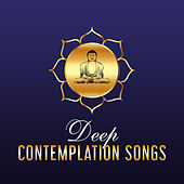 Deep Contemplation Songs – Calming Songs for Deep Relax, Mindfulness Practise, Yoga Music by Lullabies for Deep Meditation