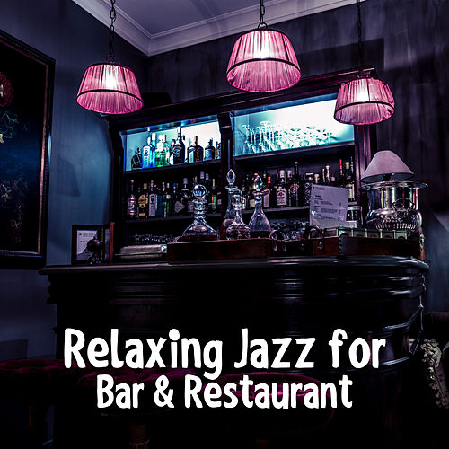 Play & Download Relaxing Jazz for Bar & Restaurant – Best Background Jazz Music, Moonlight Piano, Rest a Bit, Chilled Jazz, Mellow Sounds by Gold Lounge | Napster