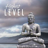 Play & Download Highest Level - Great Enlightenment, Way to Perfection, Harmony Body and Soul, Silent Mind by Buddha Sounds | Napster