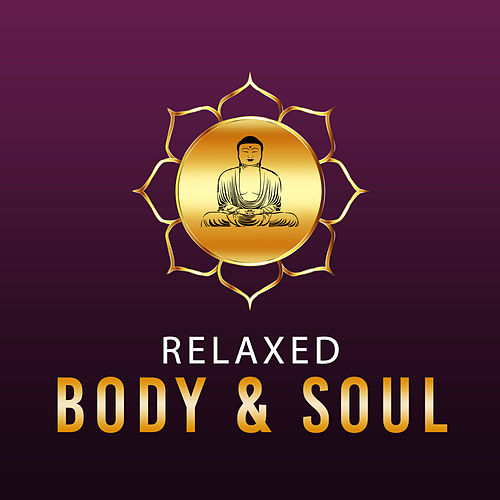 Relaxed Body & Soul – Finest Selected Nature Songs, Relaxing Music, Calmness, Rest, Yoga Music by Reiki