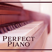 Play & Download Perfect Piano – Instrumental Piano, Classic Jazz Collection, Smooth Jazz Vibrations by Chilled Jazz Masters   Napster