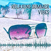 Play & Download Relaxing Summer Vibes – Calming Waves, Summer Time, Holiday Music, Chill Out Sounds by Chillout Lounge | Napster