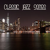 Classic Jazz Songs – Instrumental Music, Ambient, Ultimate Jazz Finest Selected, Soothing Sounds by New York Jazz Lounge
