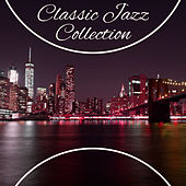 Classic Jazz Collection – Mellow Jazz Sounds, Instrumental Piano, Easy Listening, Relax with Jazz Music by The Jazz Instrumentals