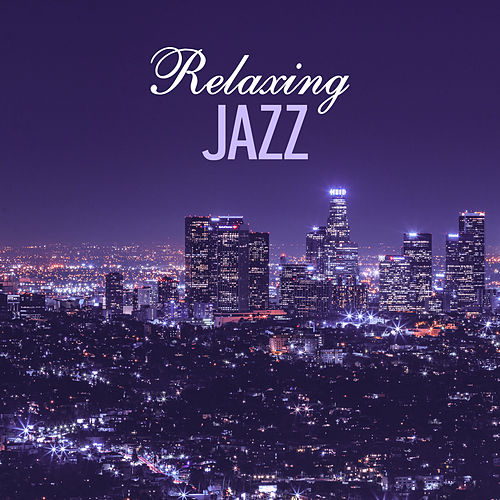 Relaxing Jazz – Soothing Music for Relax, Retro Jazz, Instrumental by Soft Jazz