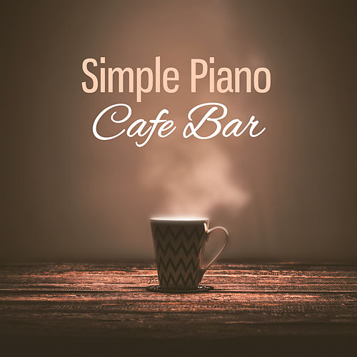 Simple Piano Cafe Bar – Serenity Instrumental Jazz, Piano Music, Easy Listening, Cafe Bar Music, Light Jazz Music von Soulive
