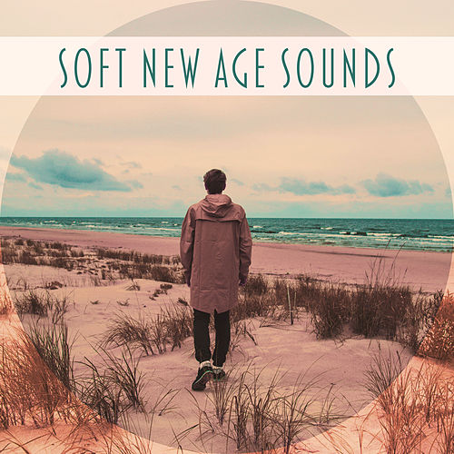 Soft New Age Sounds – Time to Relax, Soothing Waves of Calmness, Music to Calm Down, Stress Relief by Sounds Of Nature