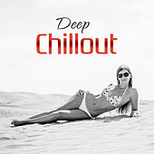 Deep Chillout – The Best of Chill Out Summer Sounds, Relaxing Music, Serenity Chillout, Ambient Chillout  Lounge by #1 Hits Now