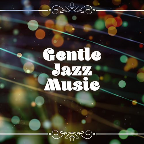 Gentle Jazz Music – Relaxing Jazz Instrumental, The Best of Jazz Hits by Acoustic Hits