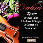 Play & Download Rossini: Overtures - La Gazza Ladra - Il Barbiere di Siviglia - La Cenerentola - Semiramide by Zagreb Festival Orchestra and Michael Halász | Napster