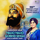 Play & Download Waho Waho Gobind Singh by Harshdeep Kaur | Napster