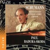 Play & Download Robert Schumann: Kinderszenen, Waldszenen, Carnaval by Paul Badura-Skoda | Napster