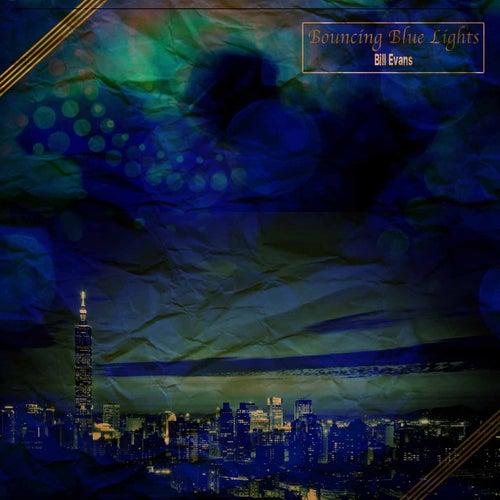 Bouncing Blue Lights von Bill Evans