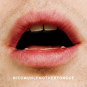 Mothertongue by Nico Muhly