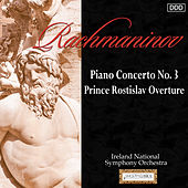 Rachmaninov: Piano Concerto No. 3 - Prince Rostislav Overture by Various Artists