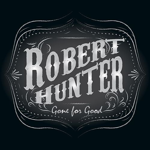 Play & Download Gone for Good by Robert Hunter | Napster