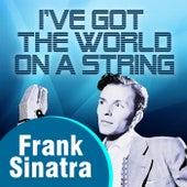 I've Got The World On A String von Frank Sinatra