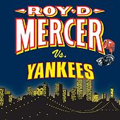 Roy D. Mercer Vs. Yankees by Roy D. Mercer
