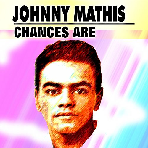 Chances Are von Johnny Mathis