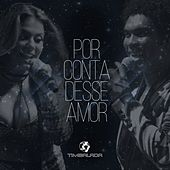 Play & Download Por Conta Desse Amor by Timbalada | Napster