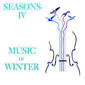 Seasons IV: Music of Winter by Various Artists
