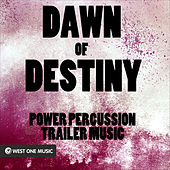 Play & Download Dawn of Destiny: Power Percussion Trailer Music by Various Artists | Napster