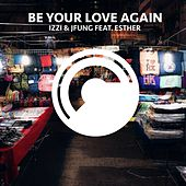 Play & Download Be Your Love Again by Izzi | Napster