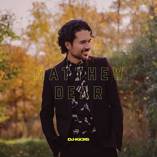 Wrong With Us (DJ-Kicks) by Matthew Dear