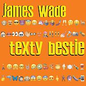 Play & Download Texty Bestie by James Wade | Napster