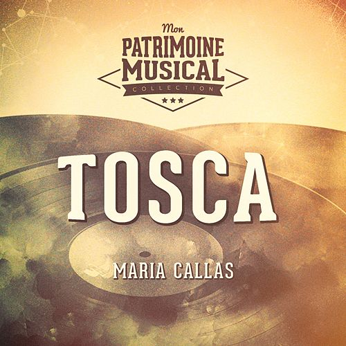 Les grands opéras : « Tosca » interprété par Maria Callas von Maria Callas