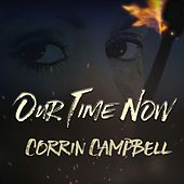 Play & Download Our Time Now by Corrin Campbell | Napster