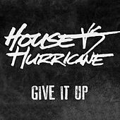 Give It Up by A House