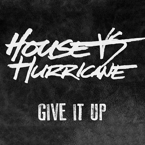 Play & Download Give It Up by A House | Napster