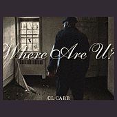 Play & Download Where Are U? by C L Carr | Napster