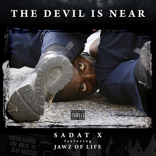 Play & Download The Devil Is Near (feat. Jawz of Life) by Sadat X | Napster