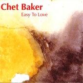 Easy to Love von Chet Baker