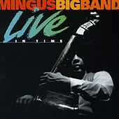 Live in Time (Live) by Mingus Big Band