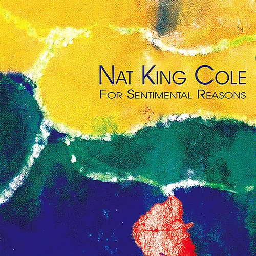 For Sentimental Reasons von Nat King Cole