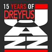 Play & Download 15 Years of Dreyfus Jazz by Various Artists | Napster
