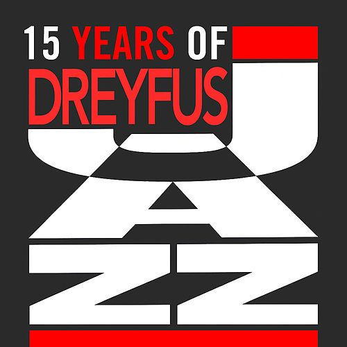 15 Years of Dreyfus Jazz by Various Artists