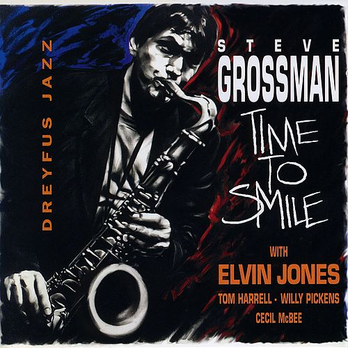 Time to Smile (feat. Elvin Jones, Tom Harrell, Willy Pickens & Cecil McBee) by Steve Grossman