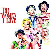 The Women I Love von Various Artists