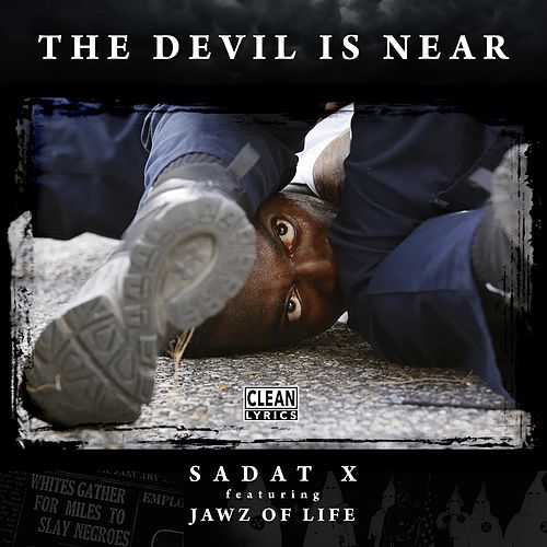 The Devil Is Near (feat. Jawz of Life) by Sadat X